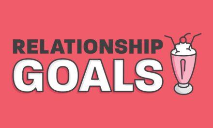 Relationship Goals – Bring It